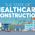 The State of Healthcare Construction #infographic