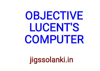 OBJECTIVE LUCENT'S:- COMPUTER NOTE