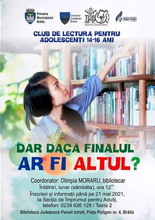 La Biblioteca Județeană P. Istrati Brăila se lansează clubul de lectură destinat adolescenților DAR DACA FINALUL AR FI ALTUL?