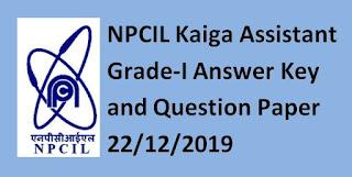 NPCIL Kaiga Assistant Grade-I Answer Key and Question Paper 22/12/2019