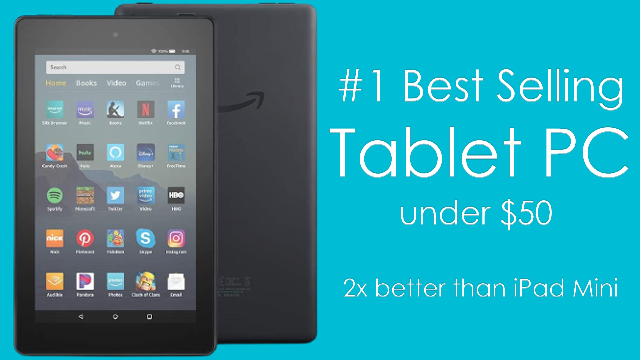 Fire 7 – #1 Best Selling Tablet PC Under $50