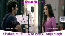 Chahun Main Ya Naa Lyrics - Arijit Singh