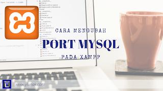 Mengubah Port MySQL pada XAMPP