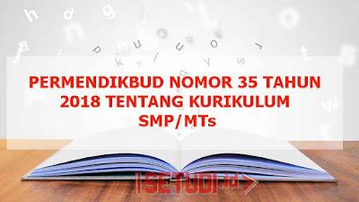 Permendikbud Nomor 35 Tahun 2018 Tentang Kurikulum SMP - MTs