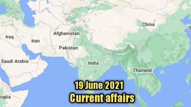 19 जून 2021 : Current affairs in hindi - daily current affairs