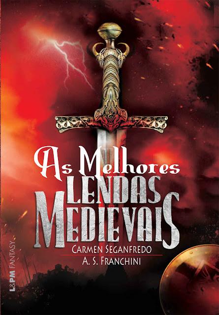 As melhores lendas medievais Carmen Seganfredo, A. S. Franchini
