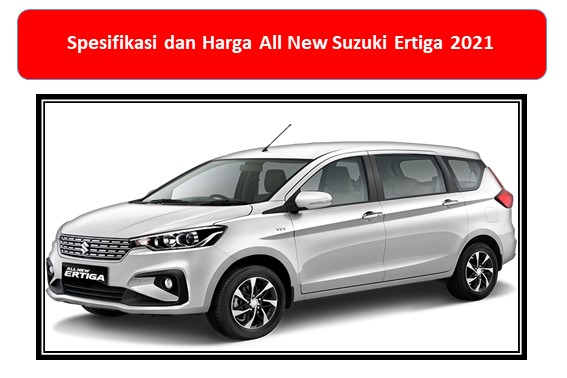 Spesifikasi dan Harga All New Suzuki Ertiga 2021