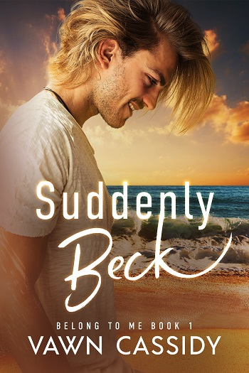Suddenly Beck by Vawn Cassidy