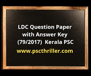 LDC -Question Paper with Answer Key ( 79/2017) - Kerala PSC