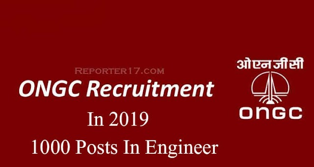 Job : Oil and Natural Gas Corporation (ONGC) में भर्ती In 2019 - 1000 Posts In Engineer (इंजीनियर)