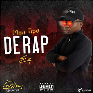 De Lemos - Meu Tipo De Rap (EP) [Download]