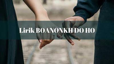 Lirik BOANONKU DO HO - Gok Parasian Malau
