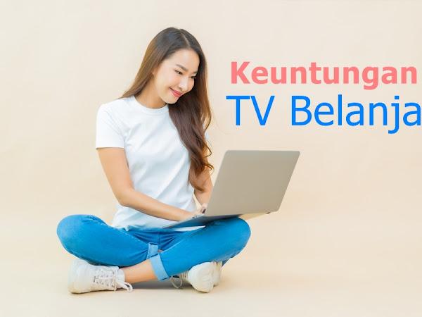 Keuntungan TV Belanja bagi Penjual dan Pembeli