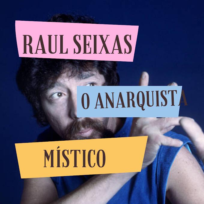 Raul Seixas, o anarquista místico