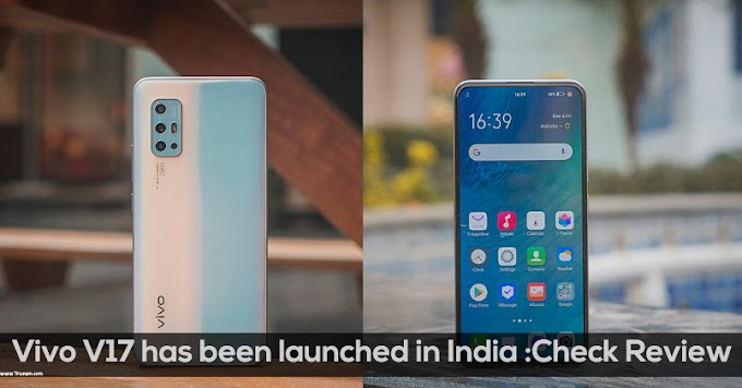Vivo V17 has been launched in India :Check Review