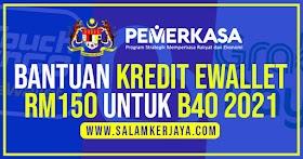 [RASMI] : Bantuan Kredit eWallet RM150 Untuk Golongan B40 Tahun 2021