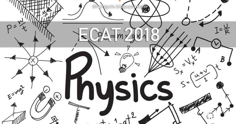 Physics ECAT 2018 Preparation