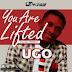 Ugo – You Are Lifted (Audio Download) #GospelandMotivation