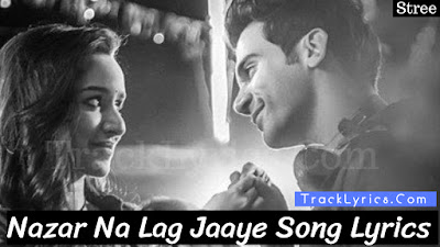 nazar-na-lag-jaaye-song-lyrics-movie-stree-rajkummar-rao-sung-by-ash-king