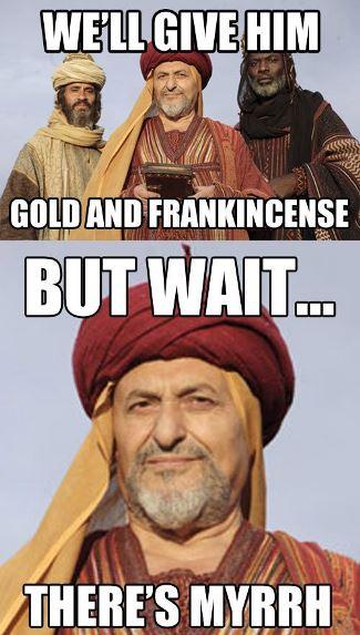 wait there's myrrh... #Christmashumor