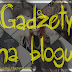 Blogger - gadżety w układzie bloga