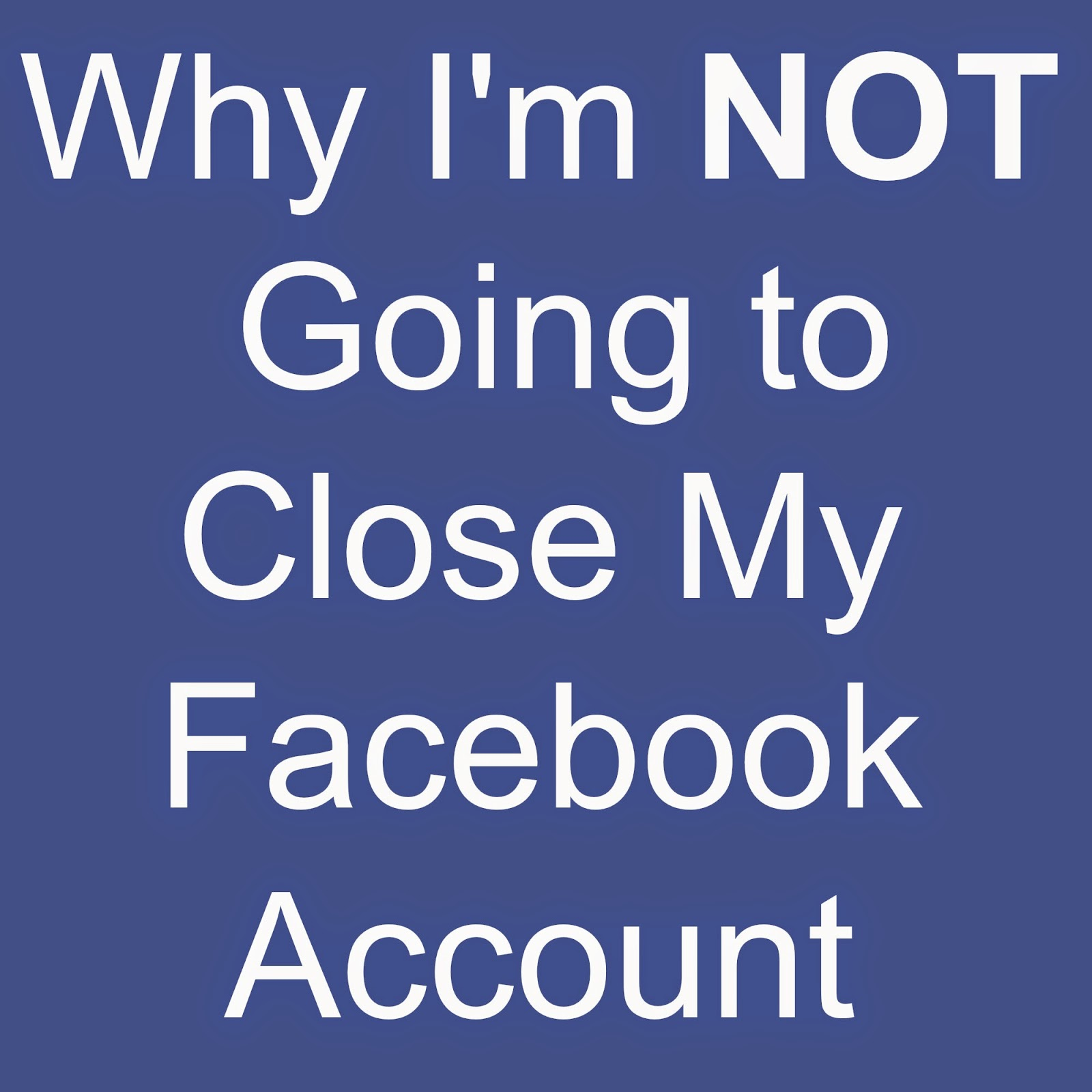 How do i close my face book account