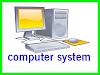 कंप्यूटर सिस्टम की परिभाषा प्रकार घटक क्या है ?