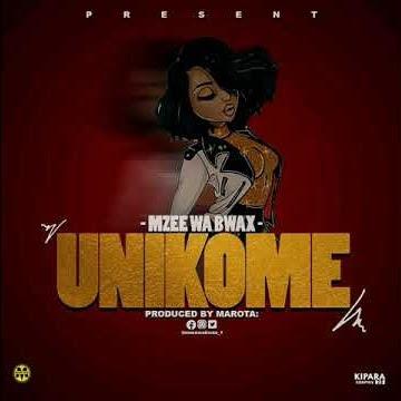 (Audio) Mzee Wa Bwax - Unikome
