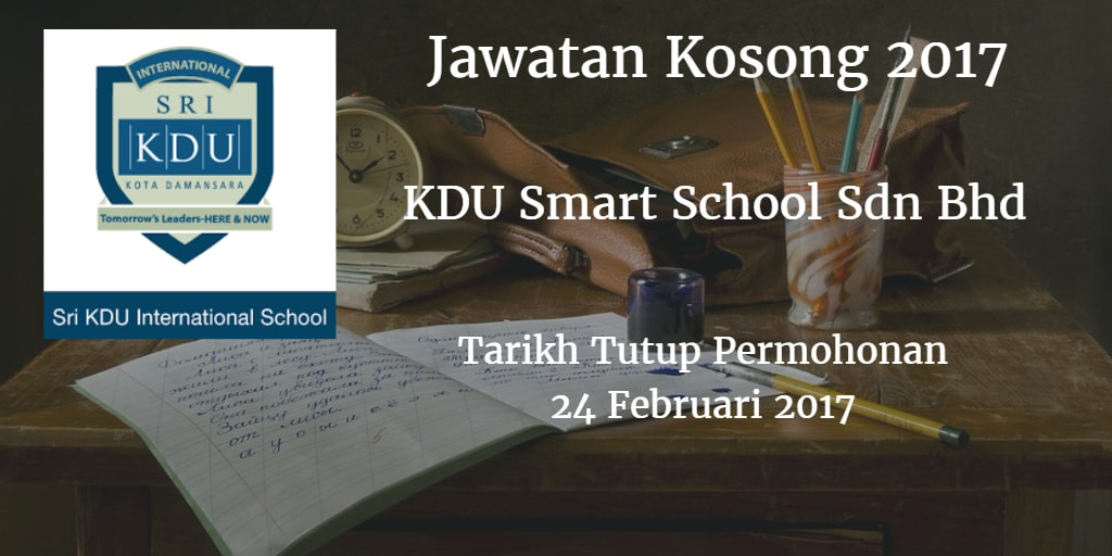Jawatan Kosong KDU Smart School Sdn Bhd  24 Februari 2017