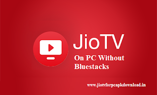 Jio TV On PC Without Bluestacks
