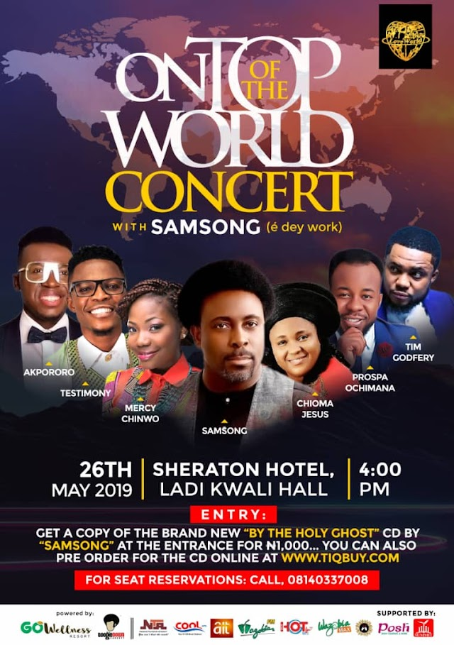EVENT: Gospel Music Big Shots Headed to Abuja for Samsong's OnTopofTheWorld Concert – Mercy Chinwo, Tim Godfrey, Chioma Jesus, Prospa Ochimana and others to Perform