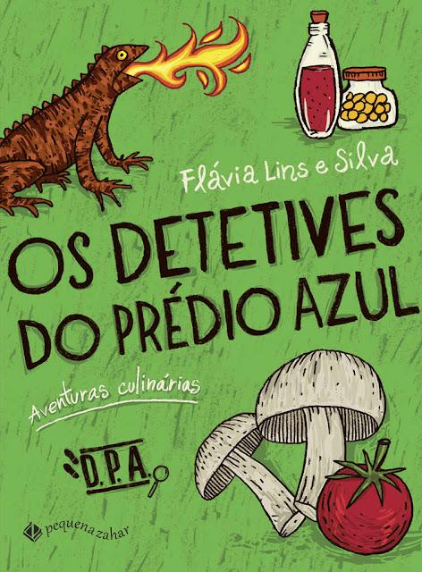 Os detetives do prédio azul Aventuras culinárias - Flávia Lins e Silva