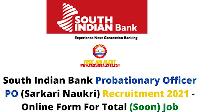 Free Job Alert: South Indian Bank Probationary Officer PO (Sarkari Naukri) Recruitment 2021