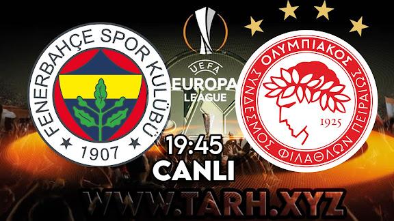Fenerbahçe – Olympiakos maçını canlı izle