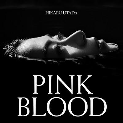 Hikaru Utada - PINK BLOOD lyrics terjemahan arti lirik kanji romaji indonesia translations 歌詞 info lagu 不滅のあなたへOP