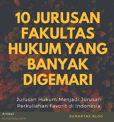 10 Jurusan Fakultas Hukum Yang Banyak Digemari, Kamu Tim Mana?