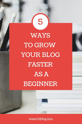 HOW TO GROW YOUR BLOG FASTER  AS A BEGINNER