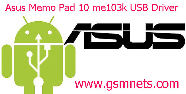 Asus Memo Pad 10 me103k USB Driver Download