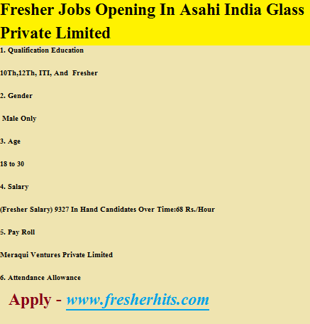 Fresher Jobs Opening In Asahi India Glass Private Limited