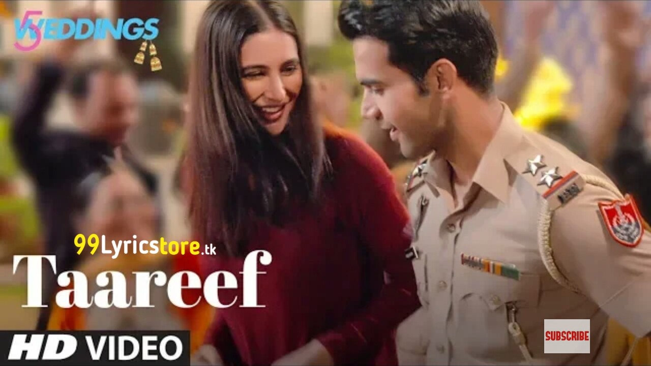 Taareef Song – Lyrics | 5 Weddings | Palak Muchhal | Nargis Fakhri & Raj Kumar Rao | Latest Song 2018 ,Palak muchhal song  lyrics