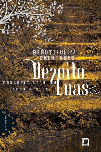 Dezoito luas Beautiful Creatures 3 - Margaret Stohl, Kami Garcia