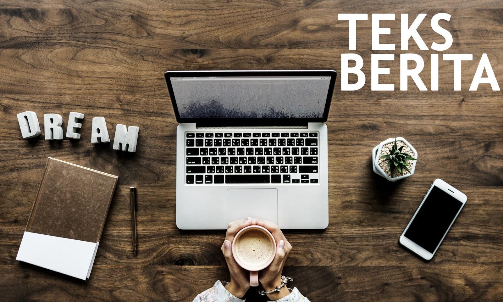 7 Contoh Teks Berita Terbaru Beserta Struktur Pengertian Ciri Dan