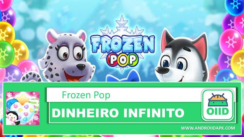 Frozen Pop  – APK MOD HACK – Dinheiro Infinito