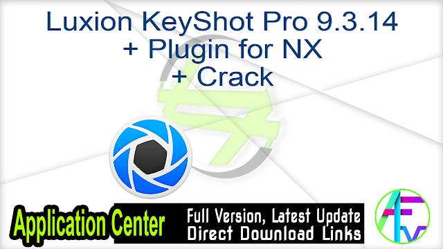 Luxion KeyShot Pro 9.3.14 + Plugin for NX + Crack