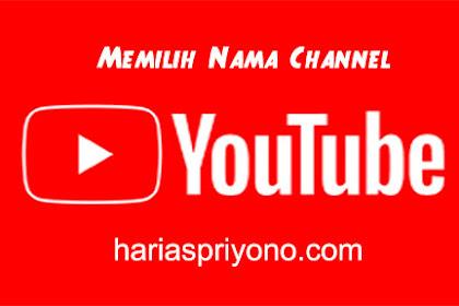 Cara Memilih Nama Channel Youtube Bagi Calon Youtuber