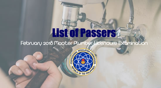List of Passers for February 2018 Master Plumber Licensure Examination