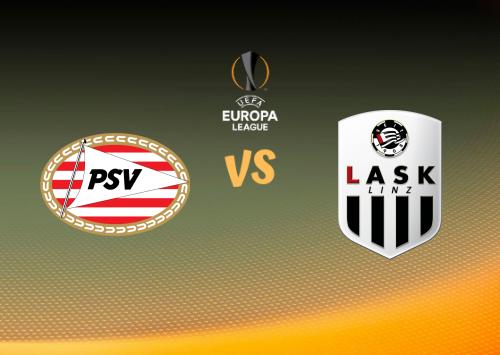 PSV vs LASK Linz  Resumen