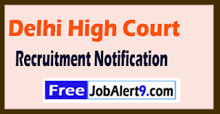 Delhi High Court Recruitment Notification 2017 Last Date 31-07-2017