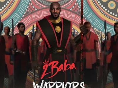 [Album] 2baba _ Warriors - www.naijamp3.com.ng