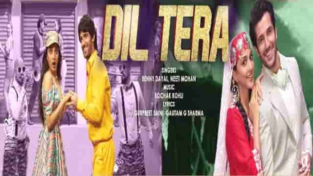 Dil Tera Lyrics-Indoo Ki Jawani, Dil Tera Lyrics kiara adani, Dil Tera Lyrics neeti mohan, Dil Tera Lyrics Benny Dayal, dil tera lyrics meaning in hindi, lyrics video,
